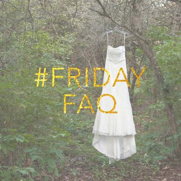 Friday FAQ