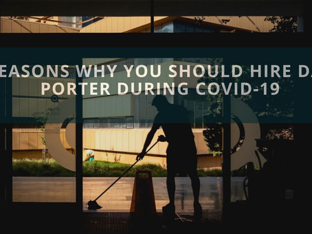 Reasons Why You Should Hire Day Porter During COVID-19