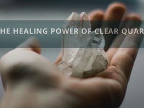 THE HEALING POWER OF CLEAR QUARTZ