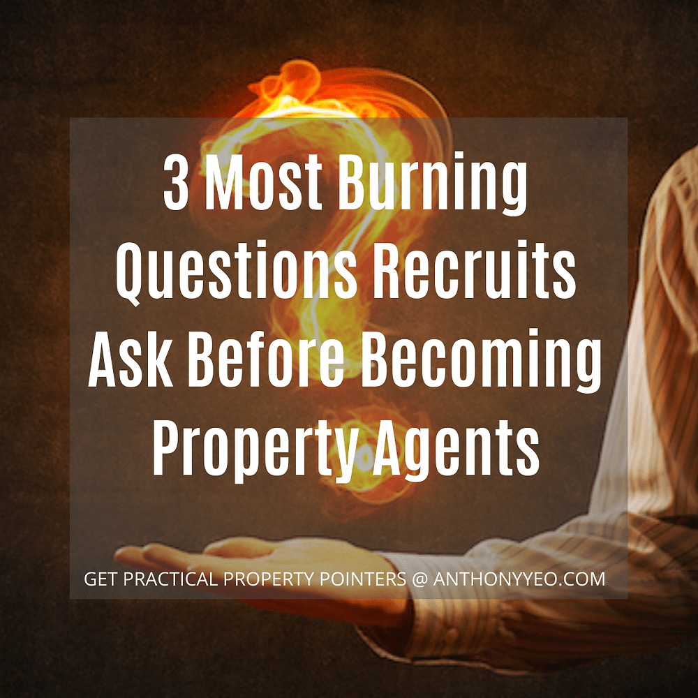 3 MOST BURNING QUESTIONS RECRUITS ASK BEFORE BECOMING PROPERTY AGENTS