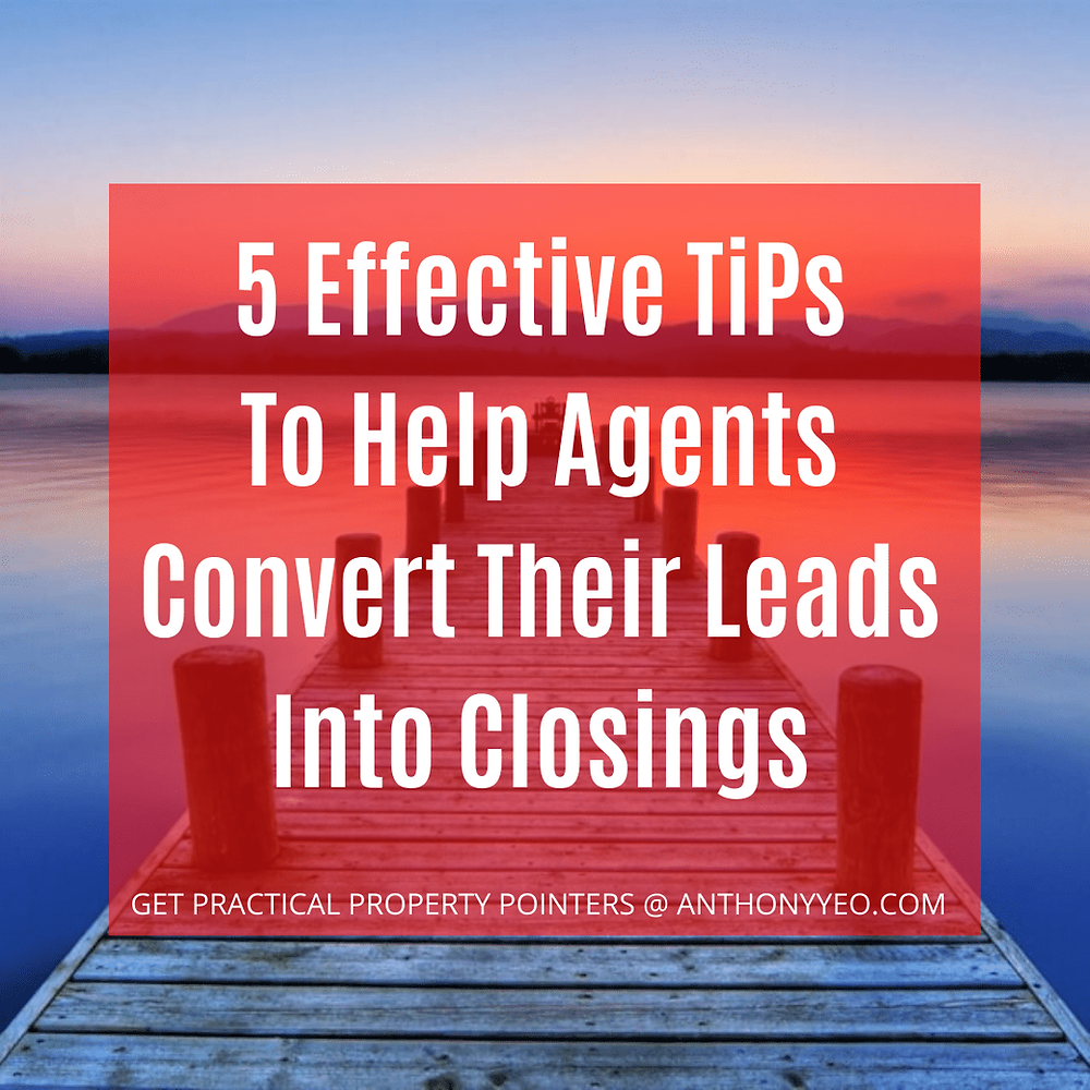 5 Effective TiPs To Help Agents Convert Their Leads Into Closings