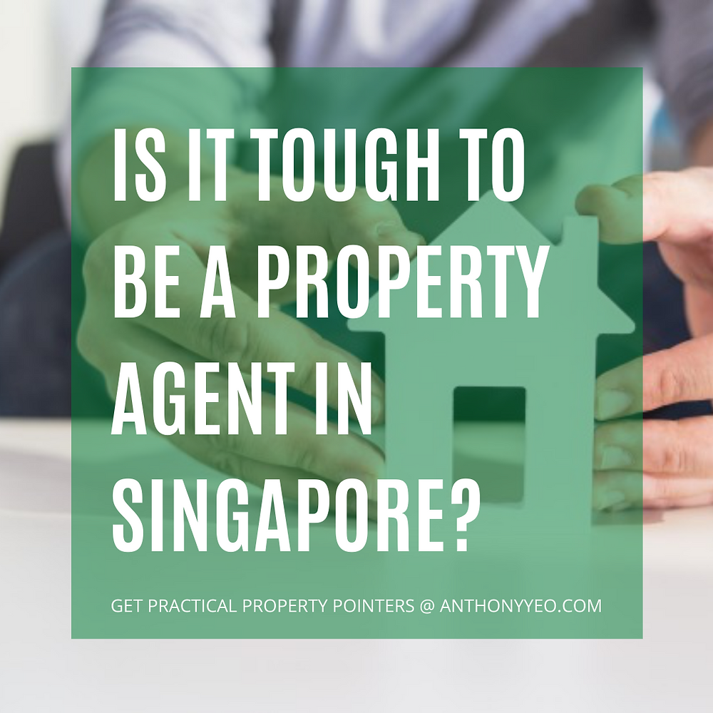 Is it tough to be a property agent in Singapore