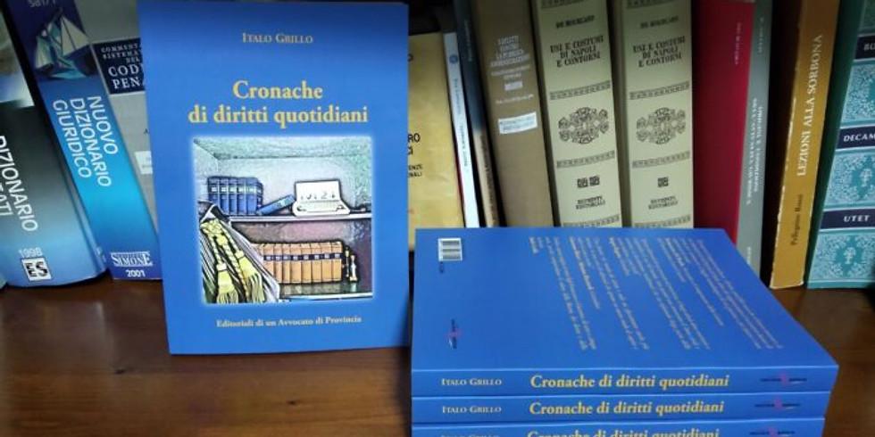 Presentazione del Libro: Cronache di diritti quotidiani. Di Italo Grillo