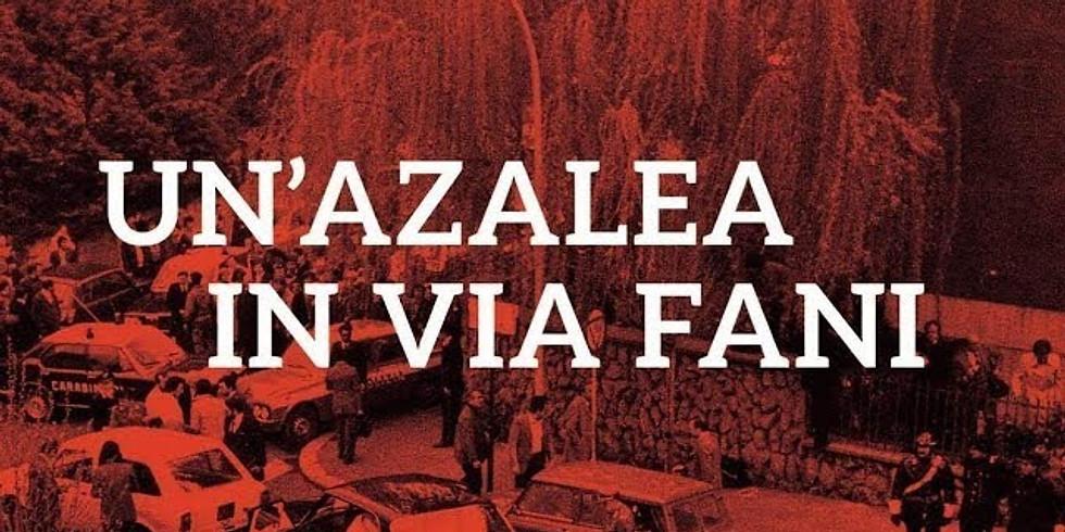 Presentazione del Libro: Un'azalea in via Fani