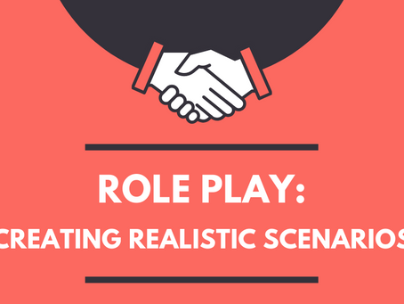 Role Play: Creating Realistic Scenarios