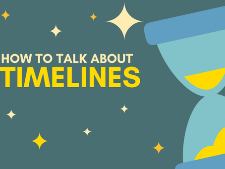 How To Talk About Timelines