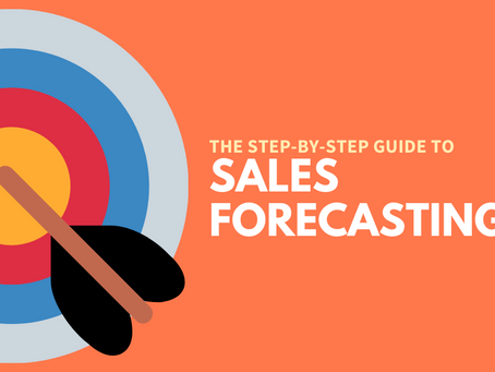 The Step-By-Step Guide To Sales Forecasting