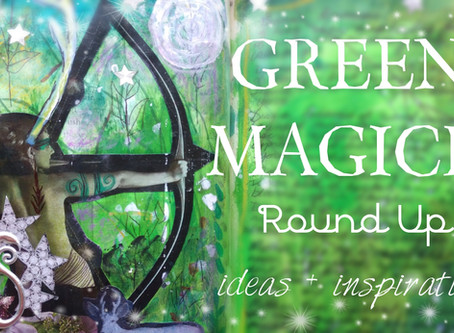 Green Magick Inspiration Round Up!