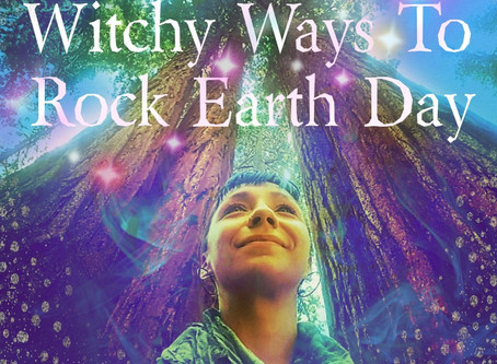 13 Witchy Ways to Rock Earth Day