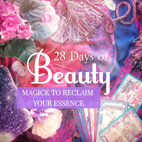 28 Days of Beauty: Magick to Reclaim Your Essence & Sacred Bliss