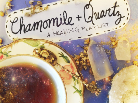 Chamomile & Quartz: A Healing Playlist
