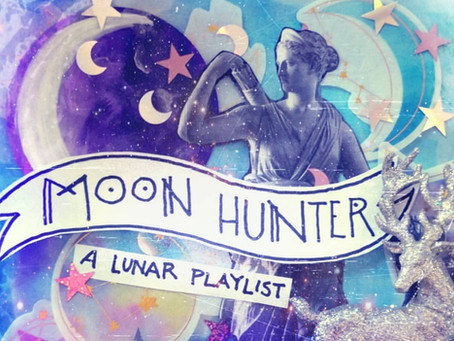 Moon Hunter: A Lunar Playlist