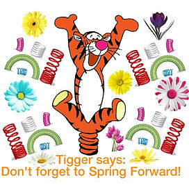 Tigger says: Don't forget to Spring Forward!