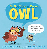 So You Want to be an Owl.jpg