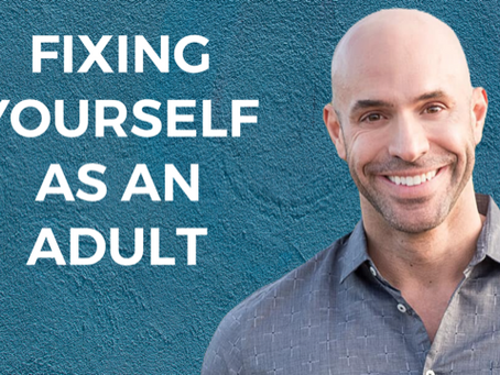Fixing Yourself As An Adult
