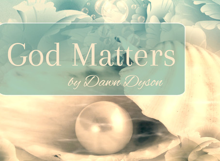 God Matters: So Does Your Eternal Life