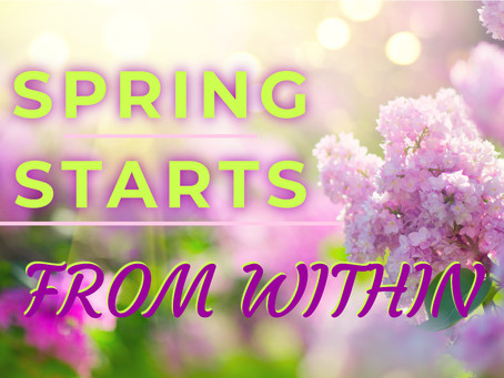 Spring Starts From Within