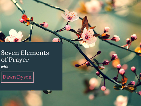 The Seven Elements of Prayer: A Digital Bible Study