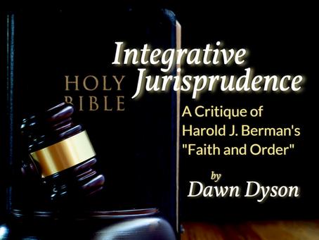 "Integrative Jurisprudence: A Critique of Harold J. Berman's ""Faith and Order"""