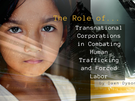 The Role of Transnational Corporations in Combating Human Trafficking and Forced Labor