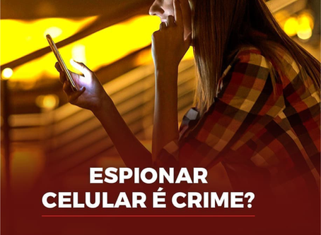 Espionar celular é crime?