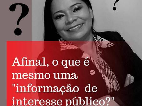 Mas afinal, o que é mesmo informação de interesse público?