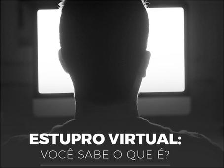 Estupro virtual. Você sabe o que é?