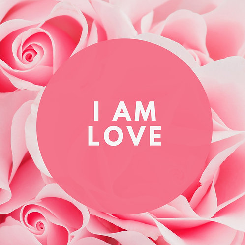 I Am Love Affirmative Prayer Poster