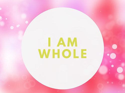 I Am Whole Affirmative Prayer Poster