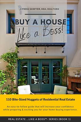 Buy A House ...Like a Boss!