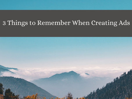 3 Things to Remember When Creating Ads