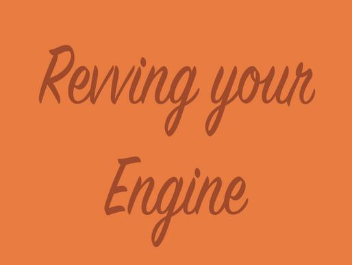 Revving your Engine