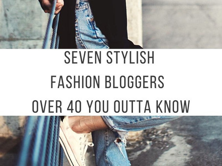 7 Over 40 fashion bloggers you should know in 2021
