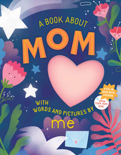 Workman, A Book About Mom with Words and Pictures by Me & A Book About Dad with Words and Pictures