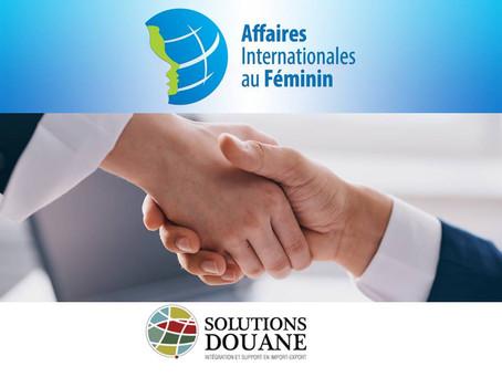Affaires Internationales au Féminin est fière d'annoncer un partenariat avec Solutions Douane