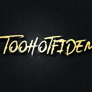 TOOHOTFIDEM