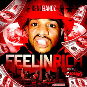 Reno Bandz - Feelin Rich (Hosted By: DJ J.Dough)