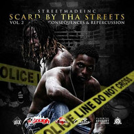 Street Made Inc - Scared By The Streets  (Hosted By: DJ J.Dough)