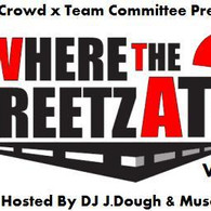 Where The Streetz At  (Hosted By: DJ J.Dough & Musa))