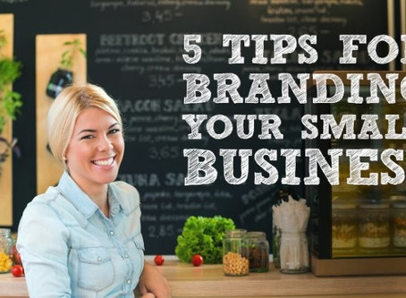 5 Tips for Branding Your Small Business