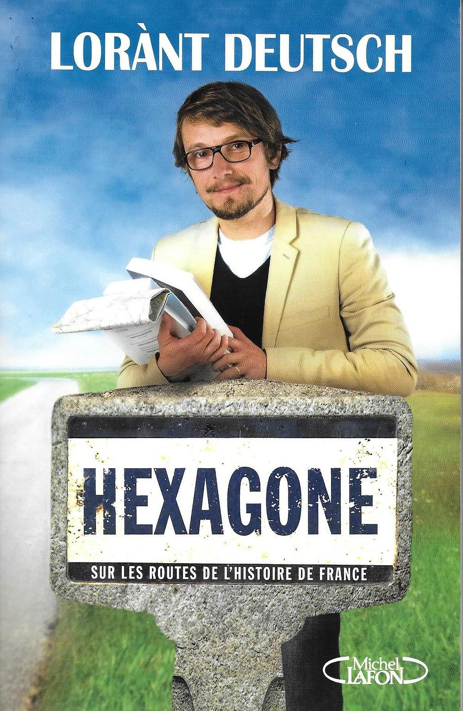 Livre HEXAGONE DE LORANT DEUTSCH - Histoire de France sur la naissance de LOUIS LE PIEUX fils de CHARLEMAGNE a CHASSENEUIL DU POITOU Près de POITIERS FUTUROSCOPE BORDEAUX - NOUVELLE AQUITAINE - MUSEE LA MAISON D'AUTREFOIS