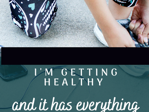 I'm getting healthy and it has everything to do with my business