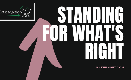 Standing For What's Right