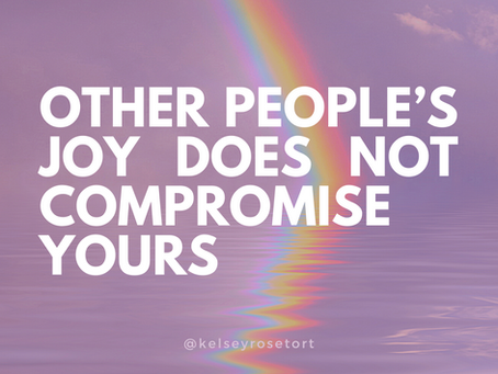 OTHER PEOPLE'S JOY DOES NOT COMPROMISE YOURS