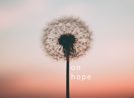 on hope [in the time of COVID]