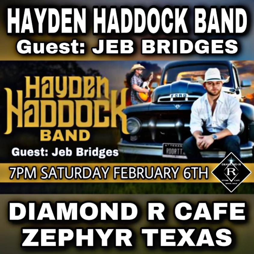 Hayden Haddock Full Band w/ Jeb Bridges opening