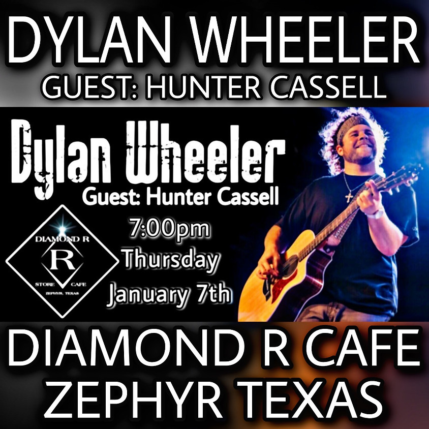 Dylan Wheeler w/ Hunter Cassell opening (Acoustic Show)