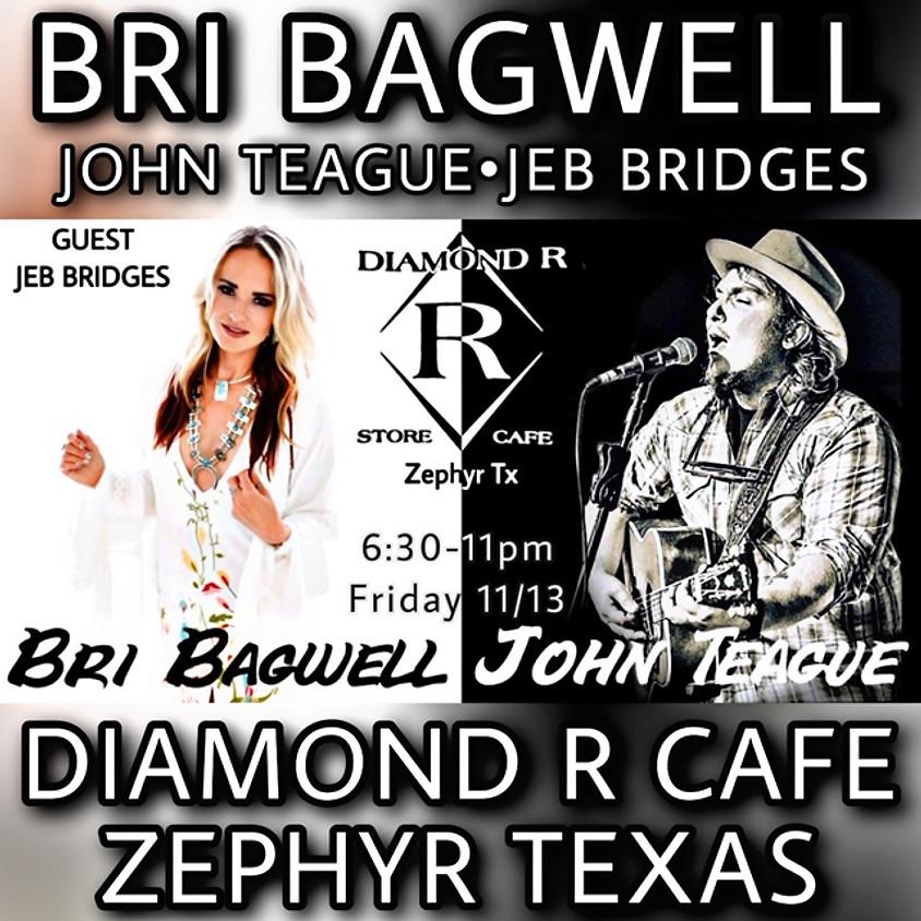 Bri Bagwell w/ John Teague, Jeb Bridges as openers