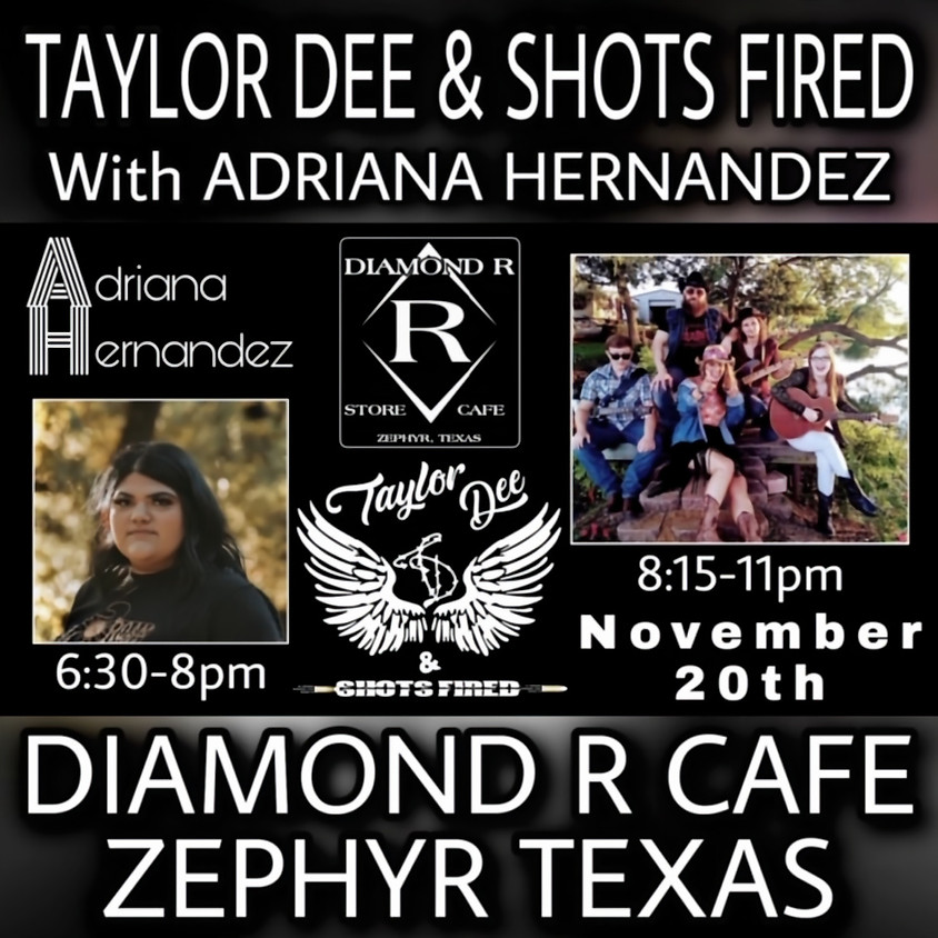 Taylor Dee & Shots Fired Band w/ Adriana Hernandez opening