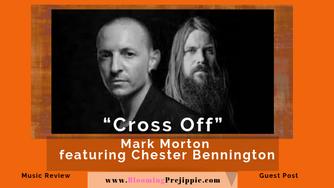 "Review of Mark Morton featuring Chester Bennington ""Cross Off"" (Single)"